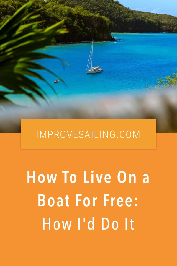Pinterest image for How To Live On a Boat For Free: How I'd Do It