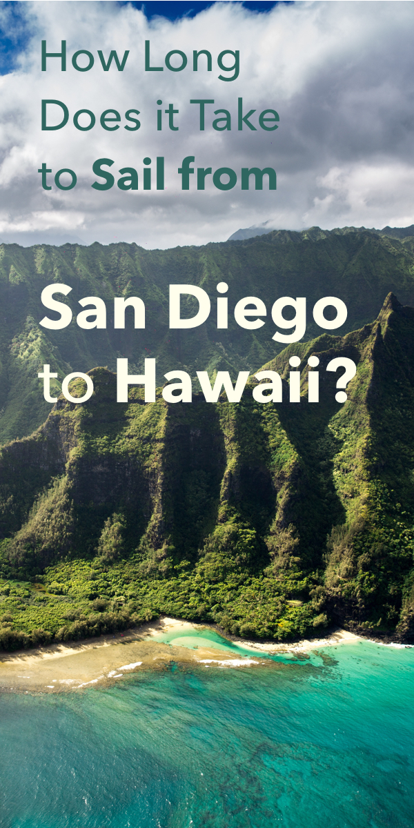 Pinterest image for How Long Does it Take to Sail from San Diego to Hawaii?
