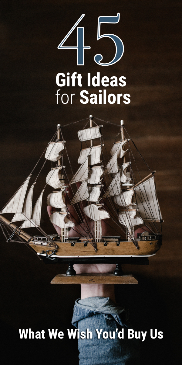 Pinterest image for 45 Gift Ideas for Sailors: What We Wish You'd Buy Us