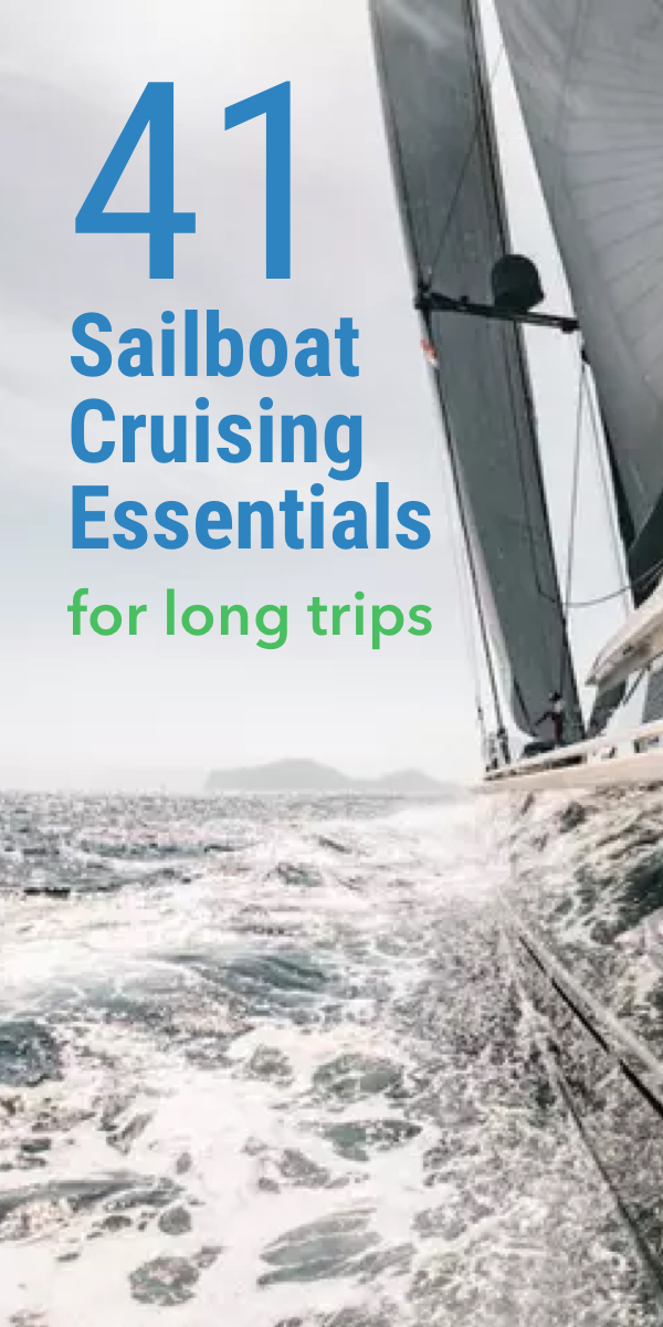 Pinterest image for 41 Sailboat Cruising Essentials for Long Trips